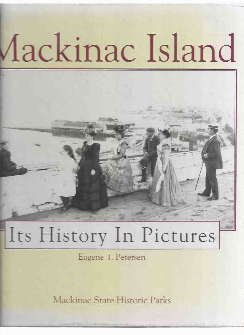 Image for Mackinac Island:  Its History in Pictures / Mackinac State Historic Parks ( Michigan Local History )