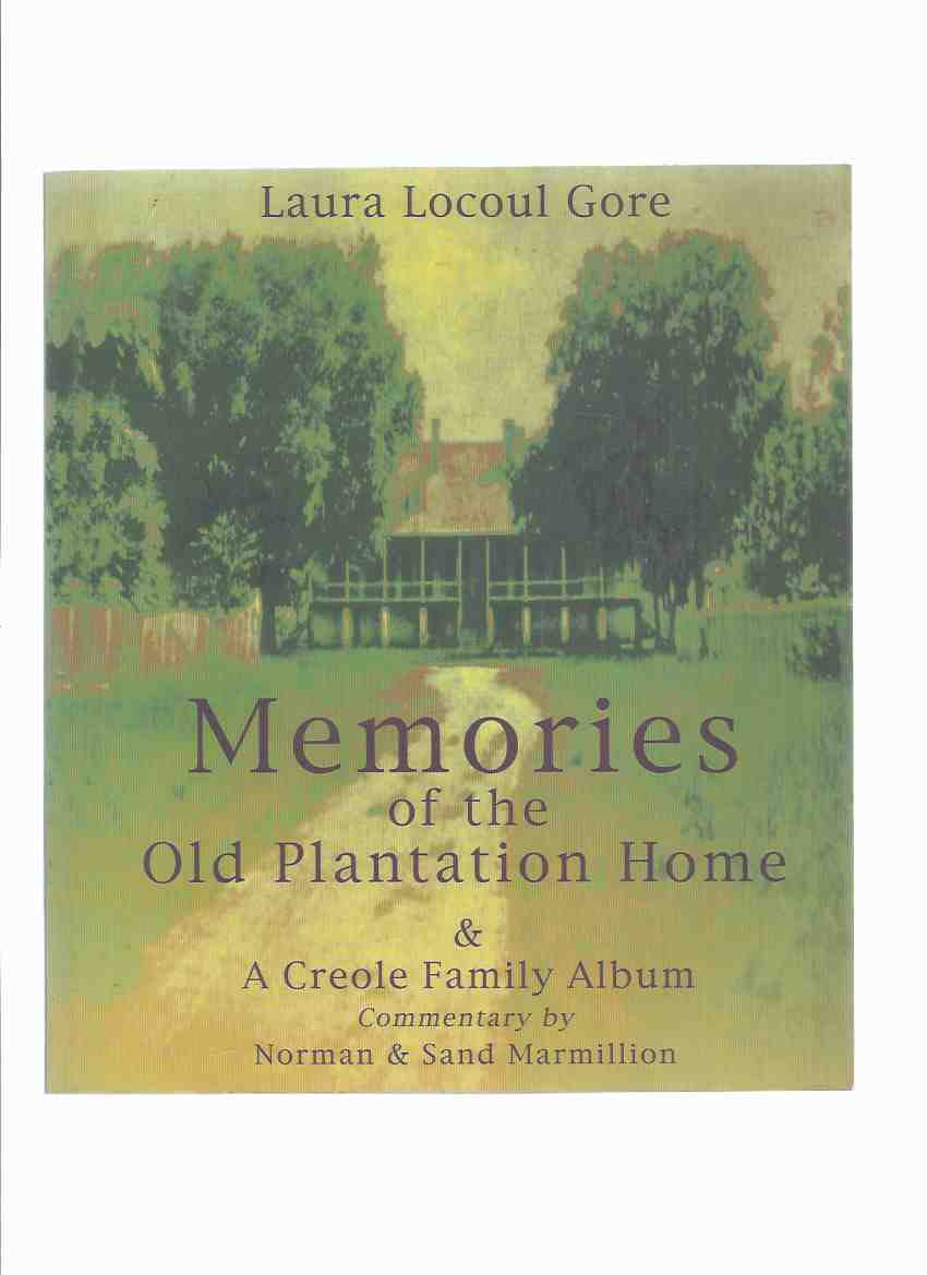 Image for Memories of the Old Plantation Home & A Creole Family Album  ( Laura Plantation, Louisiana Sugar Plantation )