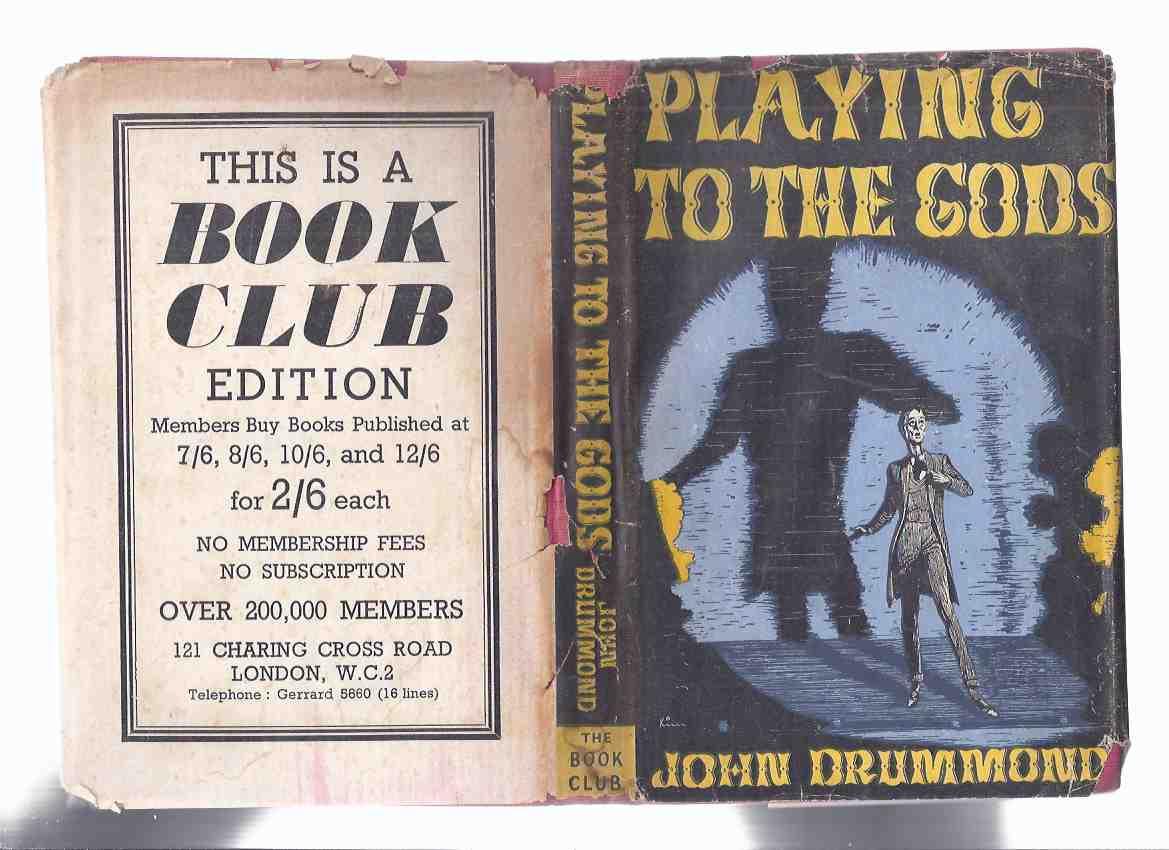 Image for Playing to the Gods:  A Novel -by John Drummond