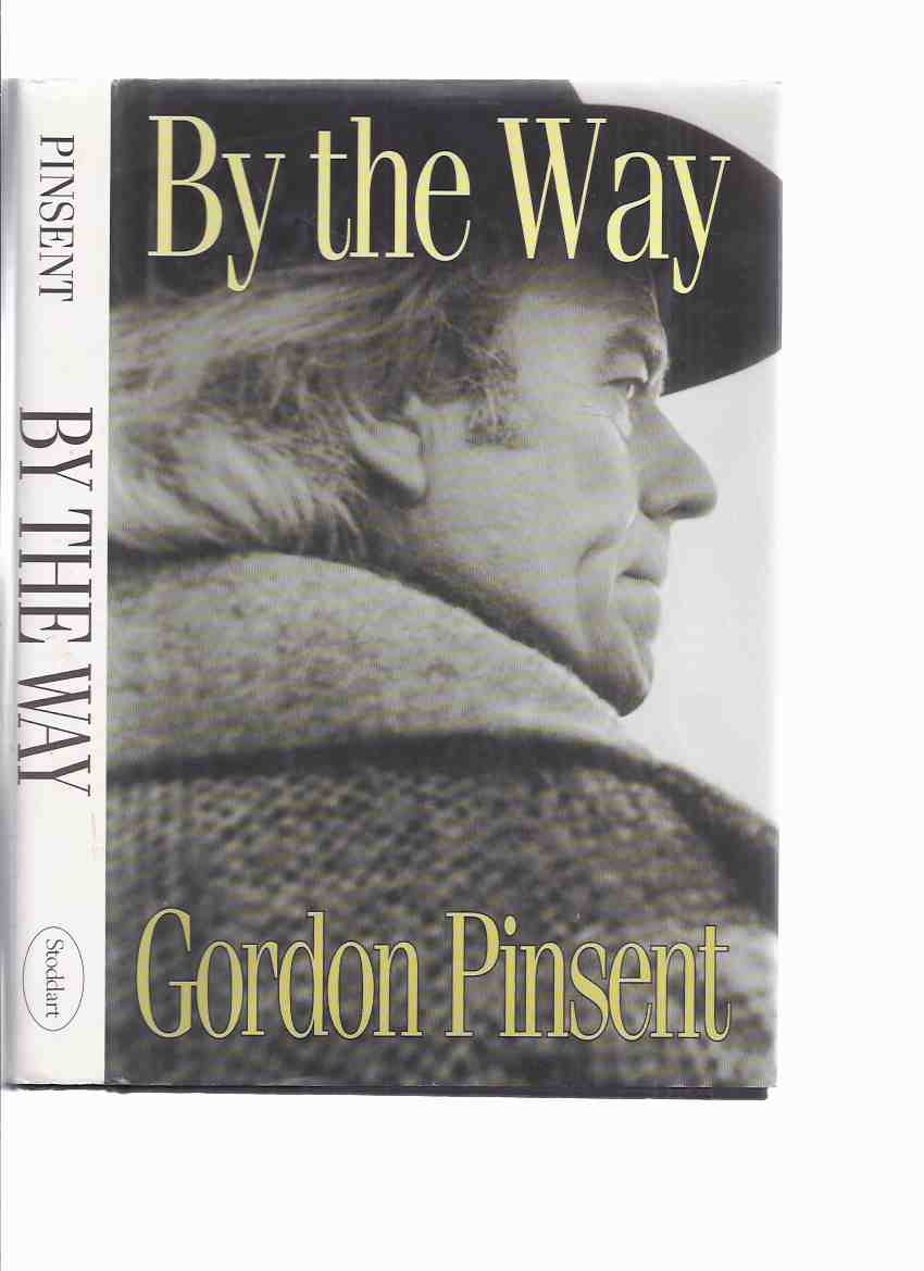 Image for By the Way ---by Gordon Pinsent -a Signed Copy ( Autobiography / Biography )( Canadian Actor )