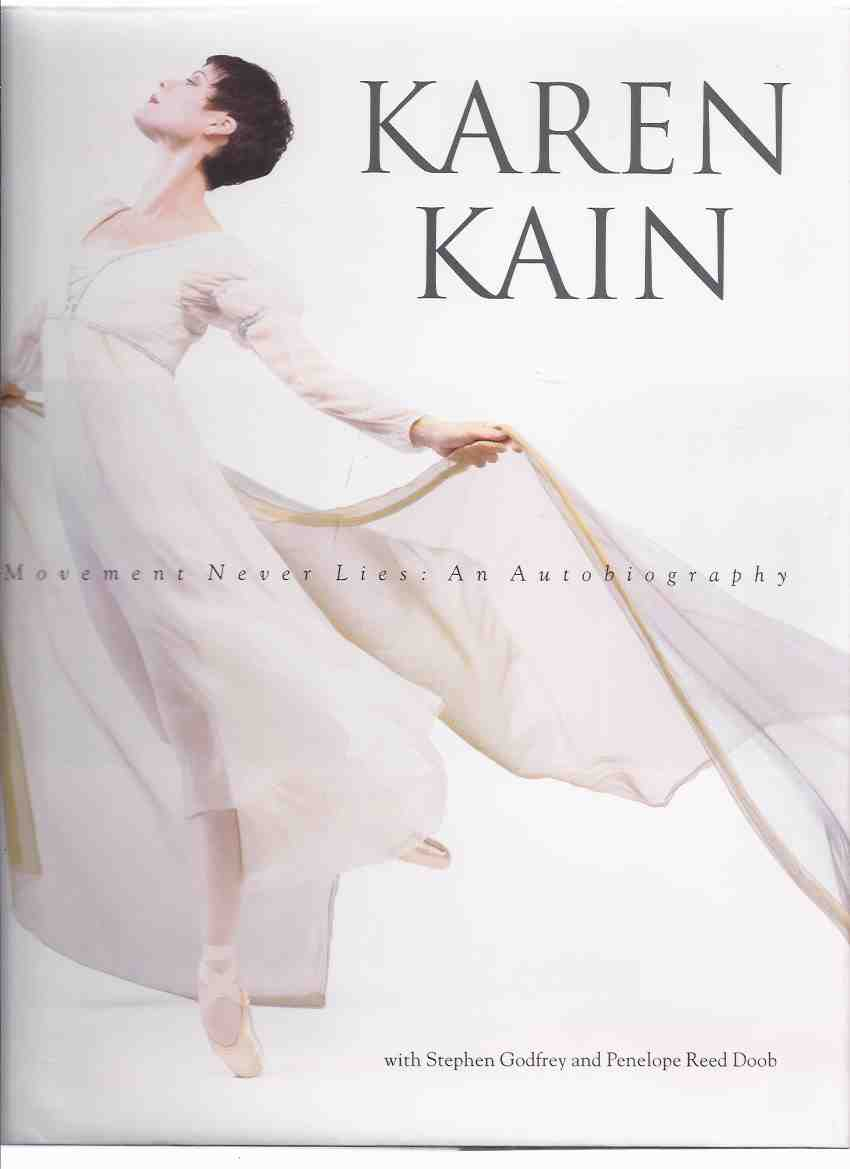 Image for KAREN KAIN:  Movement Never Lies -An Autobiography ( Signed By KK on a National Ballet of Canada Bookplate  Issued as a Memento of Karen Kain's Twenty-Fifth Anniversary Performance of Swan Lake, November 25, 1994 )( Ballerina )