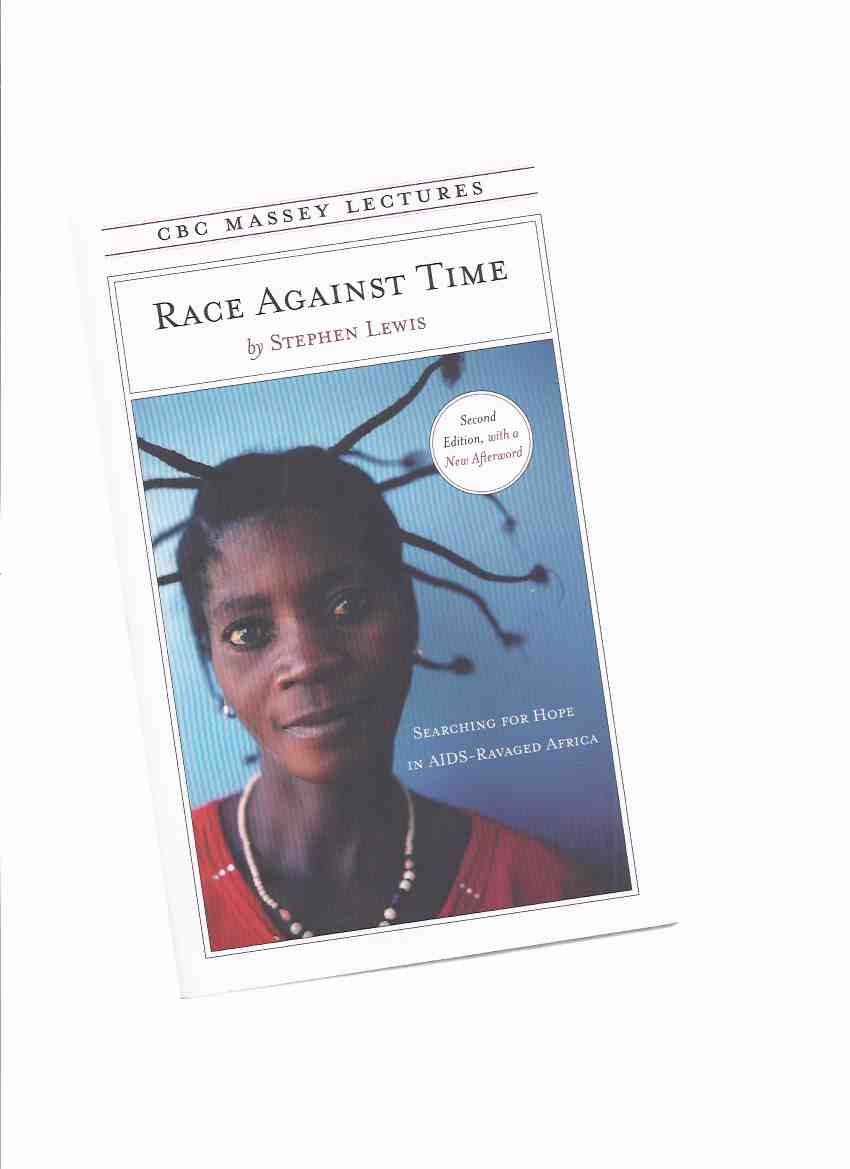 Image for Race Against Time:  Searching for Hope in AIDS Ravaged Africa / CBC Massey Lectures -by Stephen Lewis -a Signed Copy ( New Edition with a New Afterword ) ( Canadian Broadcasting Corporation )