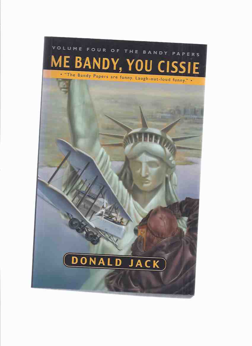 Image for Me Bandy, You Cissie ---volume 4 of the Bandy Papers  -by Donald Jack ( Book Four ) (The Journals of Bartholomew Bandy )