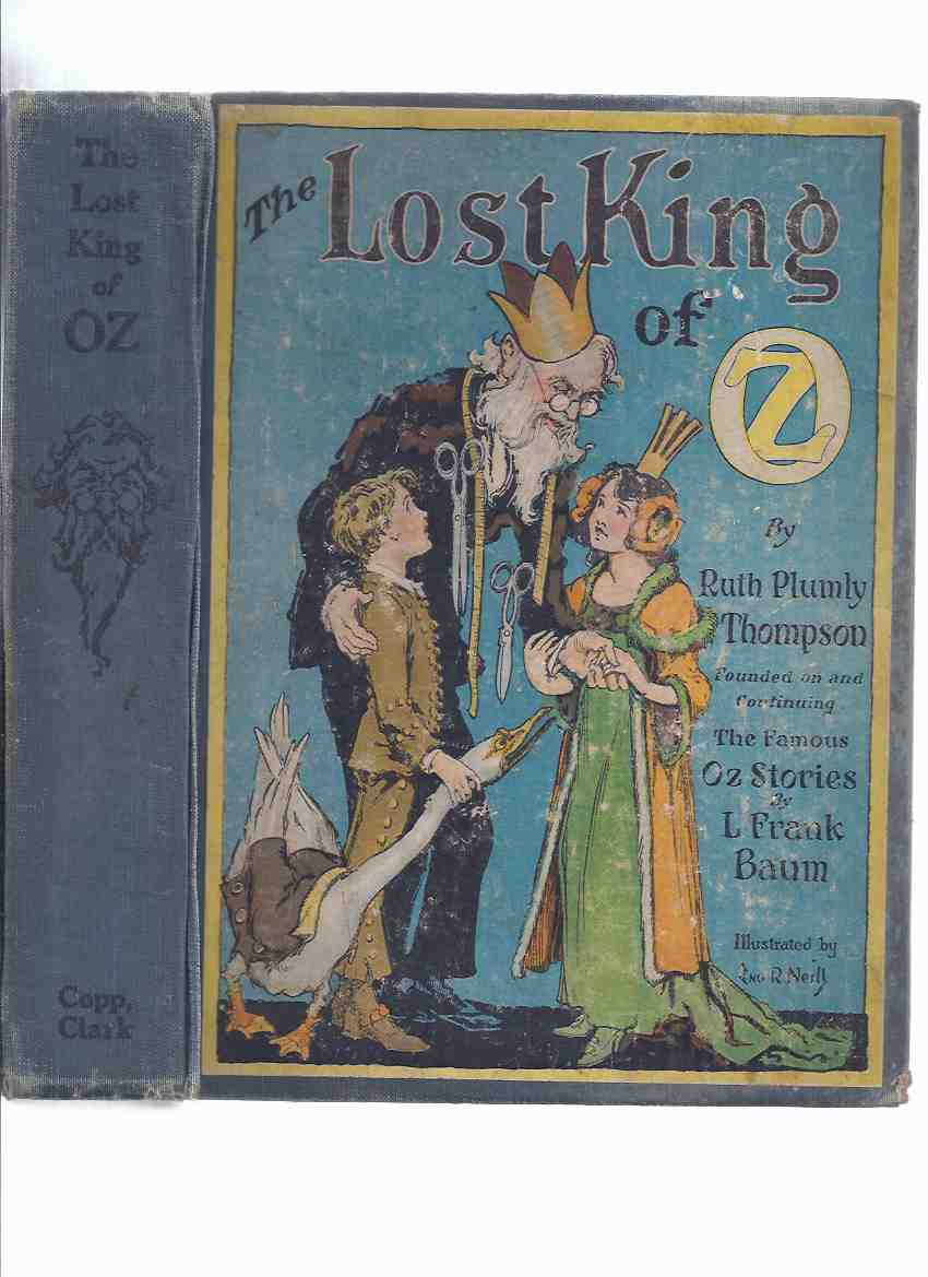 Image for The Lost King of Oz -by Ruth Plumly Thompson, Founded on and Continuing the Famous OZ Stories By L Frank Baum ( 1st Canadian Edition / Copp, Clark, 1925 )