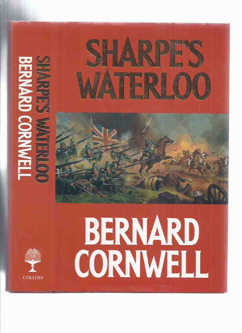 Image for Sharpe's Waterloo:  Richard Sharpe and the Waterloo Campaign -- 15 June to 18 June 1815 -by Bernard Cornwell