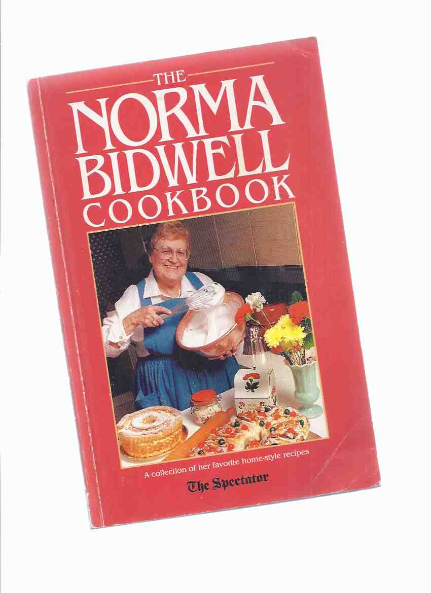 Image for The Norma Bidwell Cookbook ---a Collection of Her Favorite Home Style Recipes --- The Hamilton Spectator ( Cook Book / Favourite )( Ontario )