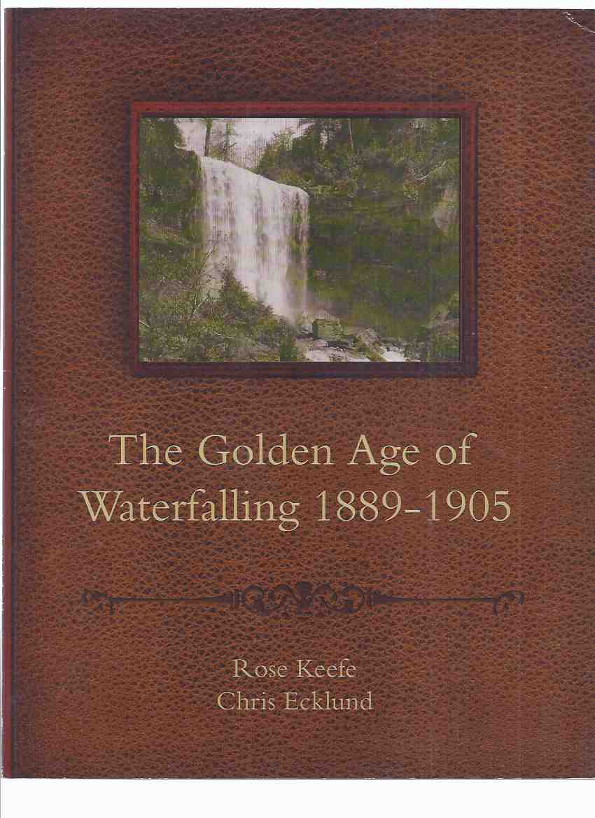 Image for The Golden Age of Waterfalling, 1889 - 1905 ( Hamilton, Ontario Waterfalls / Water Falls )