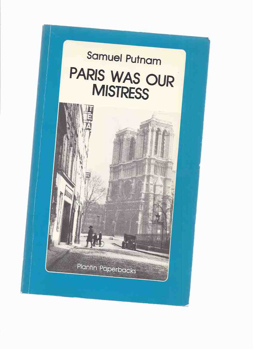 Image for Paris Was Our Mistress:  Memoirs of a Lost and Found Generation -by Samuel Putnam