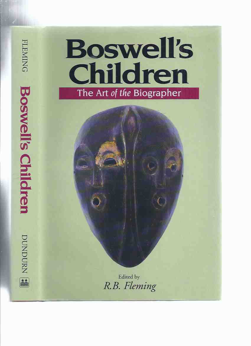 Image for Boswell's Children:  The Art of the Biographer ---a Signed Copy (inc. Aimee Semple McPherson: Fantasizing the Fantasizer? Telling the Tale of a Tale-Teller, La famille O'Leary de Quebec, l'episcopat catholique romain d'origine irlandaise en Amerique, etc)