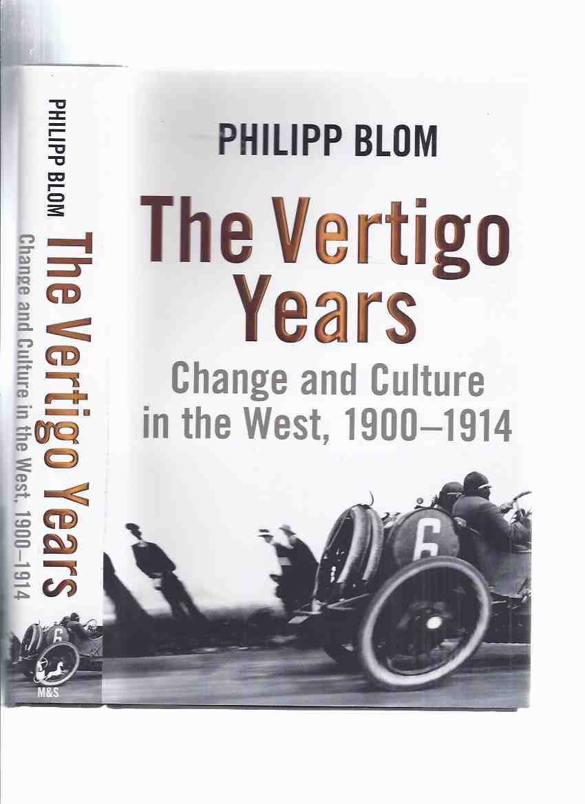 Image for The Vertigo Years:  Change and Culture in the West, 1900 - 1914 -by Philipp Blom