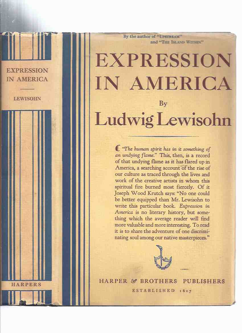 Image for Expression in America -by Ludwig Lewisohn (with Harper and Brothers Bookmark, and Harper Pamphlet About Ludwig Lewisohn )