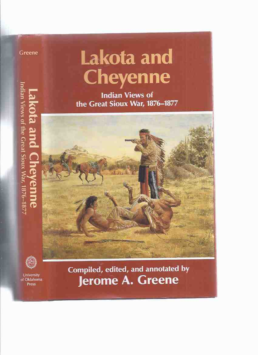 Image for Lakota and Cheyenne:  Indian Views of the Great Sioux War, 1876 - 1877
