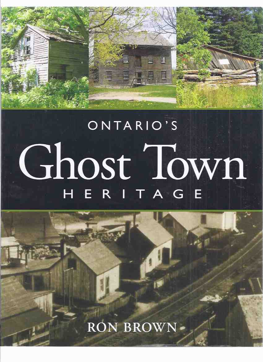 Image for Ontario's Ghost Town Heritage -by Ron Brown / Boston Mills Press ( Ontario History )