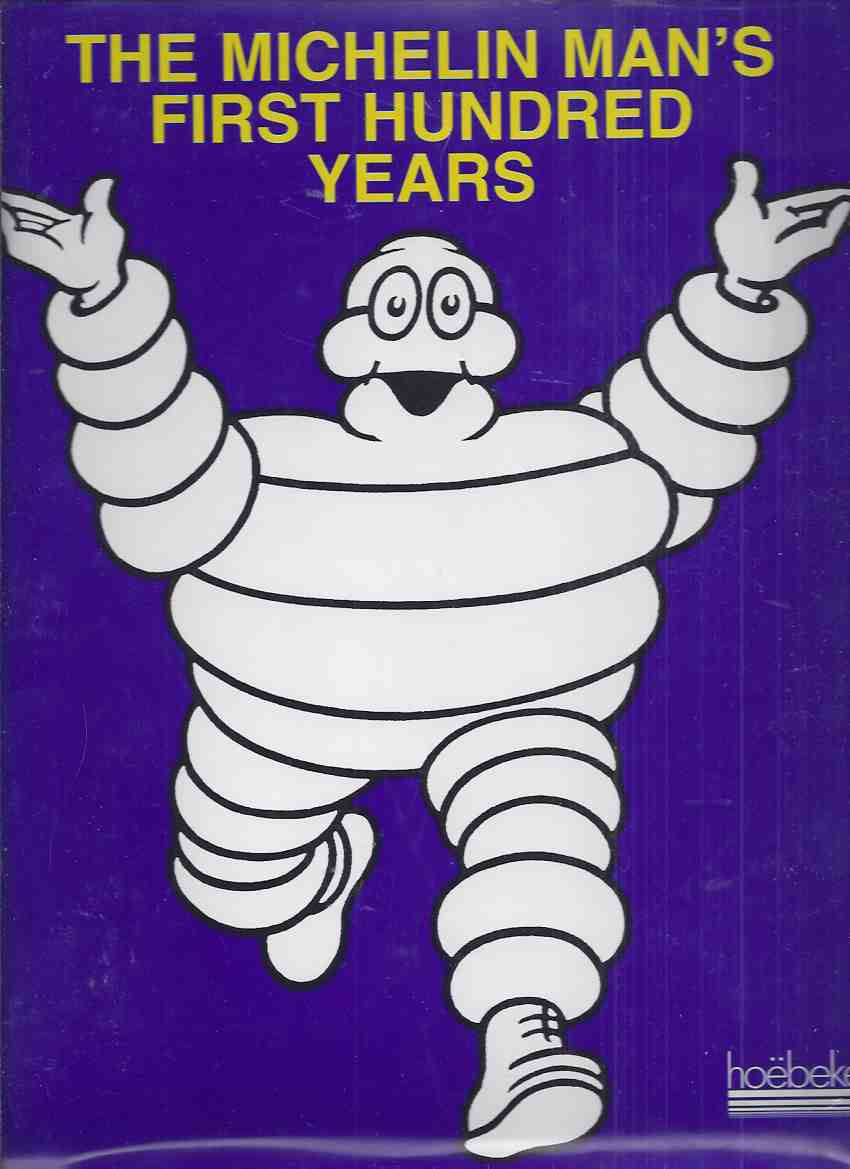 Image for The Michelin Man's First Hundred Years -by Olivier Darmon ( Michelin Man / Bibendum / Michelin Tire Company )( 1st 100 Years / Centennial )