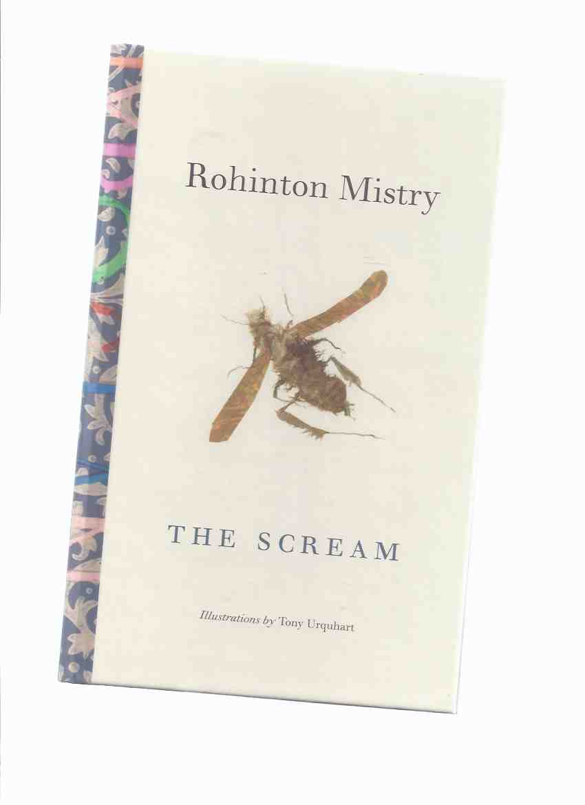 Image for The Scream ---by Rohinton Mistry , Illustrations By Tony Urquhart