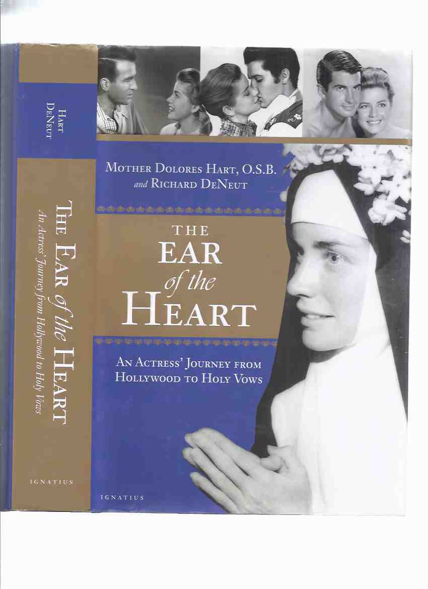 Image for The Ear of the Heart:  An Actress' Journey from Hollywood to Holy Vows -by Mother Dolores Hart ( Elvis Presley related)( Nun / Holy Orders )