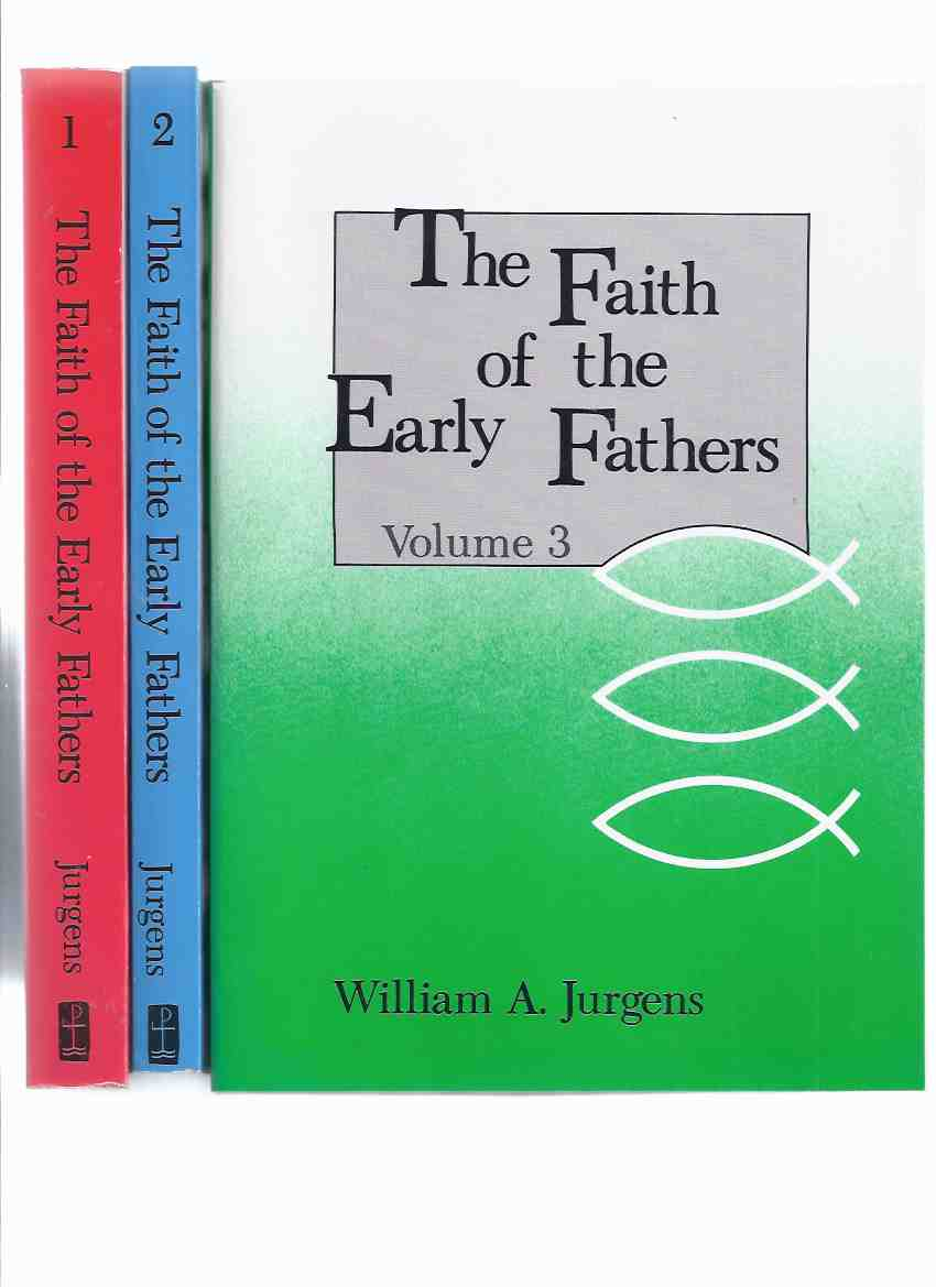 Image for The Faith of the Early Fathers, Volume 1, 2 and 3 -THREE Books -by William A Jurgens