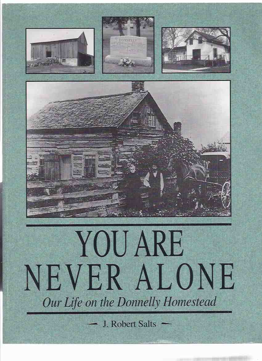 Image for You are Never Alone:  Our Life on the Donnelly Homestead ---a Signed Copy  ( Black Donnellys )