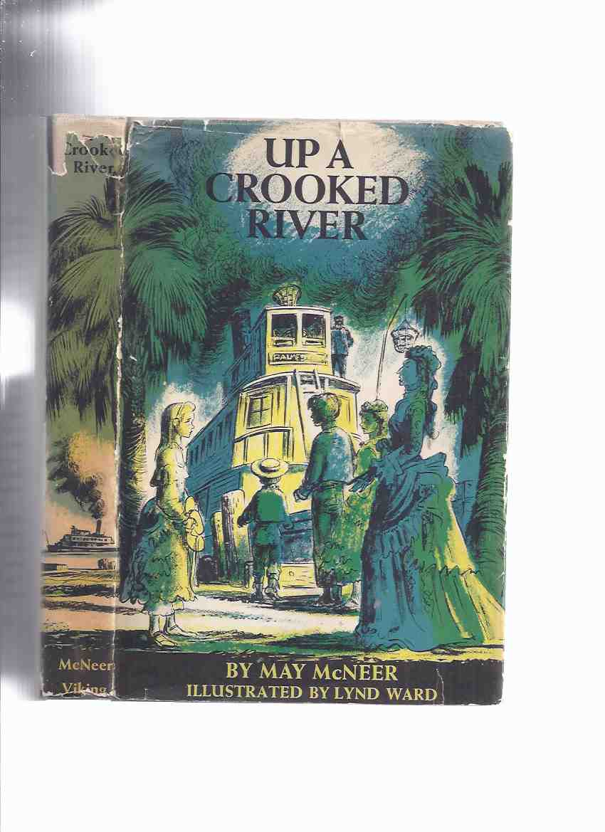 Image for Up a Crooked River -by May McNeer, Illustrated By Lynd Ward