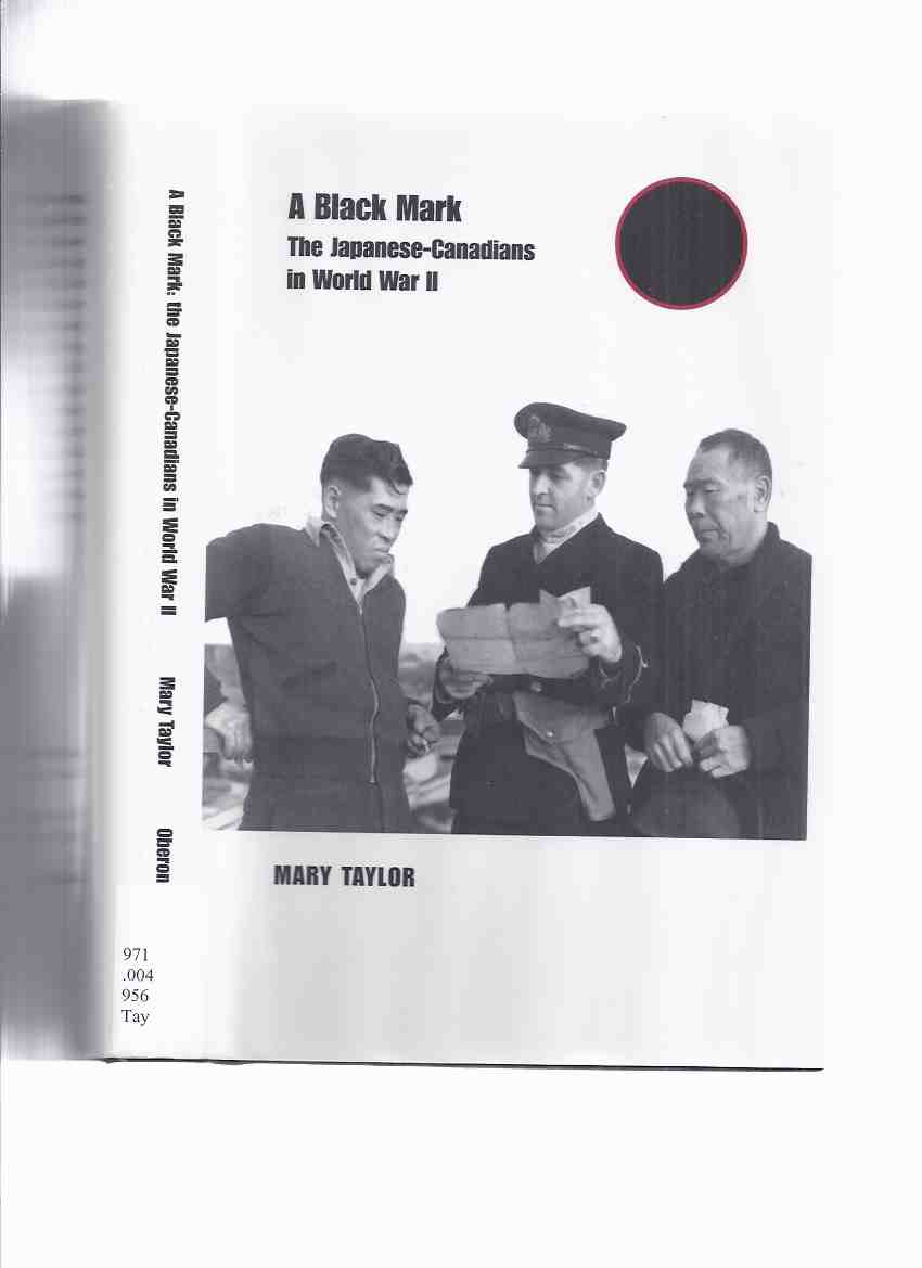 Image for A Black Mark:  The Japanese - Canadians in World War II ( Internment Camps )( WWII )