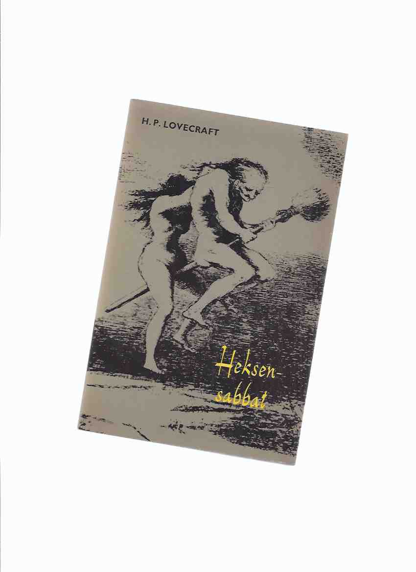 Image for Heksensabbat -by H P Lovecraft ( Dutch Language Edition )(inc.  Cool Air; Dreams in the Witch House; The Moon Bog; The Hound; Statement of Randolph Carter; The Hound; Shadow Out of Time )(also: De Verboden Boeken Van HPL )