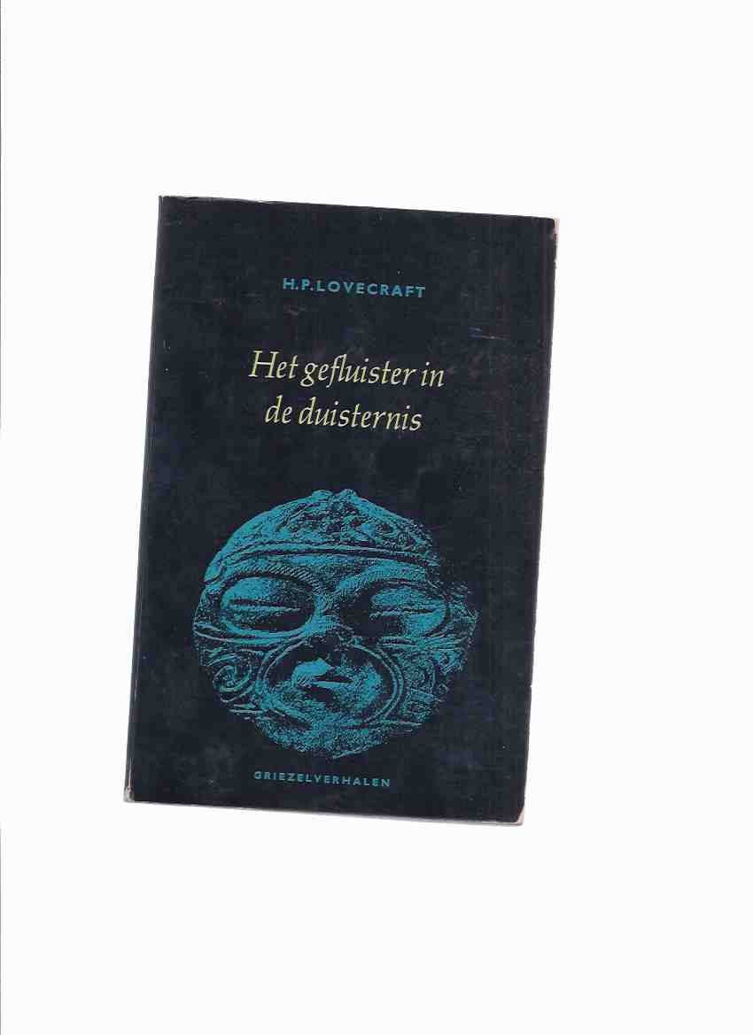 Image for Het Gefluister in De Duisternis -by H P Lovecraft ( Dutch Language Edition )(inc.pickman's Model; Call of Cthulhu; Music of Erich Zann; The Outsider; Whisperer in Darkness )(also: De Verboden Boeken Van HPL )
