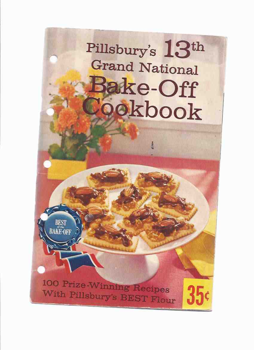 Image for Pillsbury's 13th Grand National Bake-Off Cookbook - 100 prize Winning Recipes with Pillsbury's Best Flour / Pillsbury -with Errata ( Thirteenth Annual / Cookbook / Cook Book )