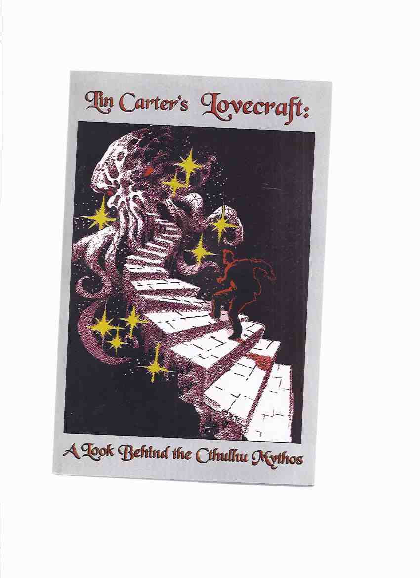 Image for Lin Carter's LOVECRAFT:  A Look Behind the Cthulhu Mythos -by Lin Carter / Starmont Popular Culture Series # 3