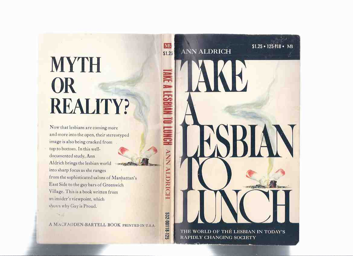 Image for Take a Lesbian to Lunch ---the World of the Lesbian in Today's Rapidly Changing World  -by Ann Aldrich