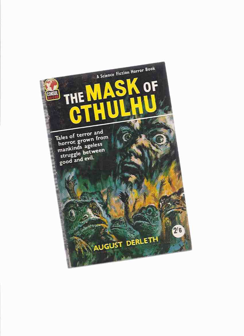 Image for The Mask of Cthulhu -by August Derleth ( Cthulhu Mythos Stories ) ( Return of Hastur; The Whippoorwills in the Hills; Something in Wood; the Sandwin Compact; the House in the Valley; The Seal of R'Lyeh )