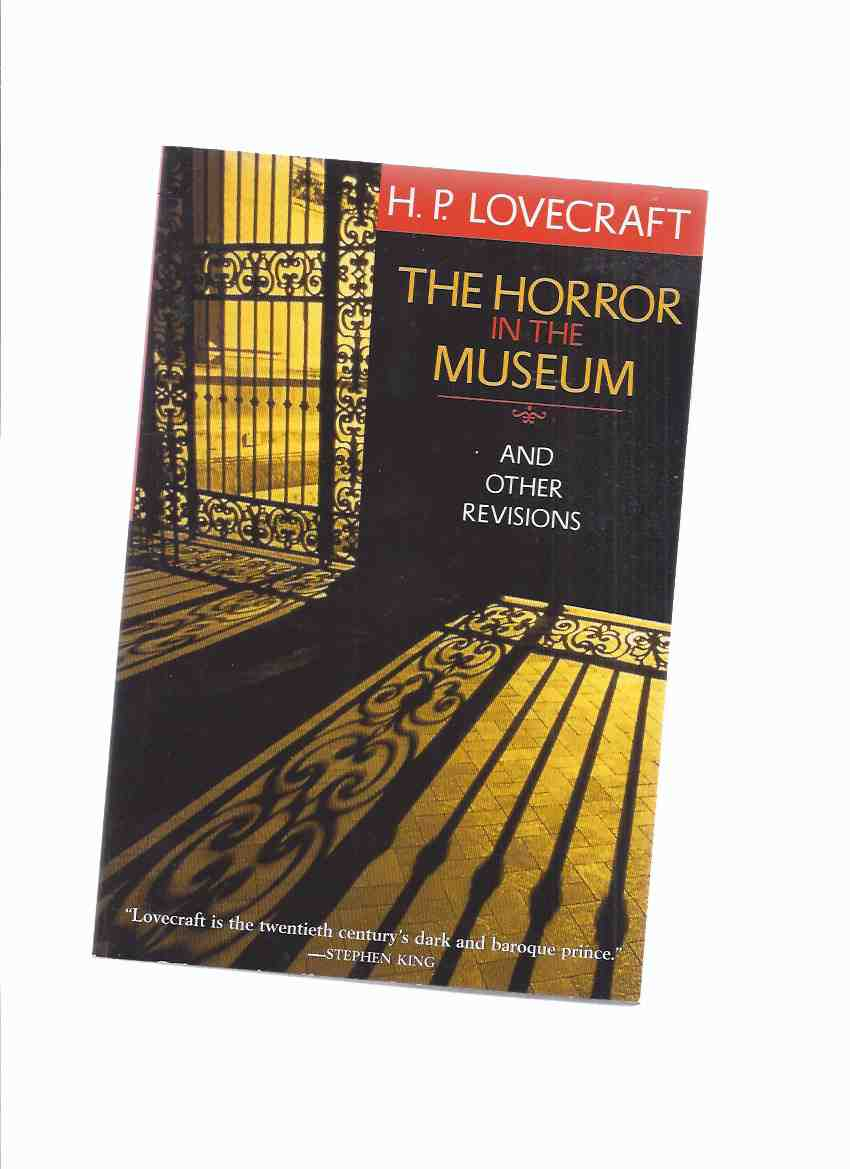 Image for The Horror in the Museum and Other Revisions -by H P Lovecraft ( The Green Meadow; Crawling Chaos; Electric Executioner; Curse of Yig; The Mound; Winged Death; Horror in the Burying Ground; Diary of Alonzo Typer; Two Black Bottles )