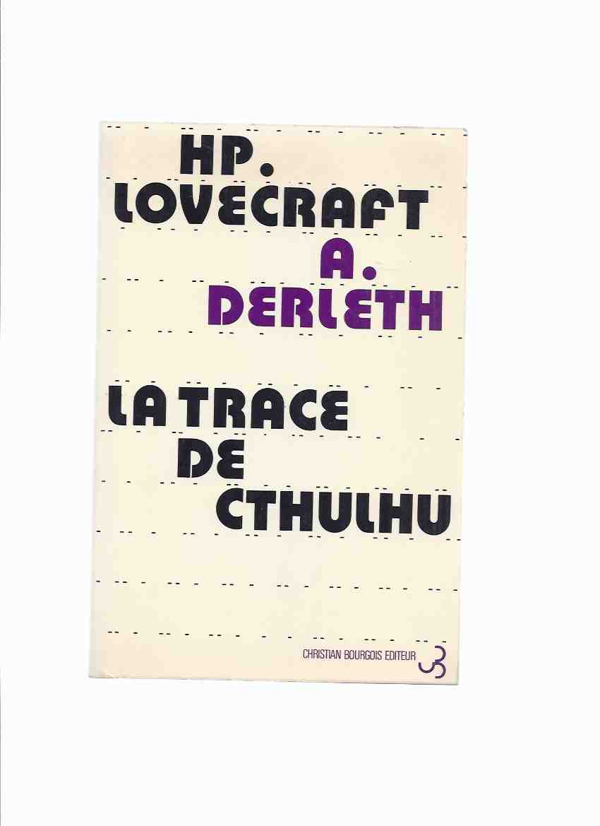 Image for La Trace De Cthulhu -by August Derleth ( H P Lovecraft related) ( French Edition of The Trail of Cthulhu )