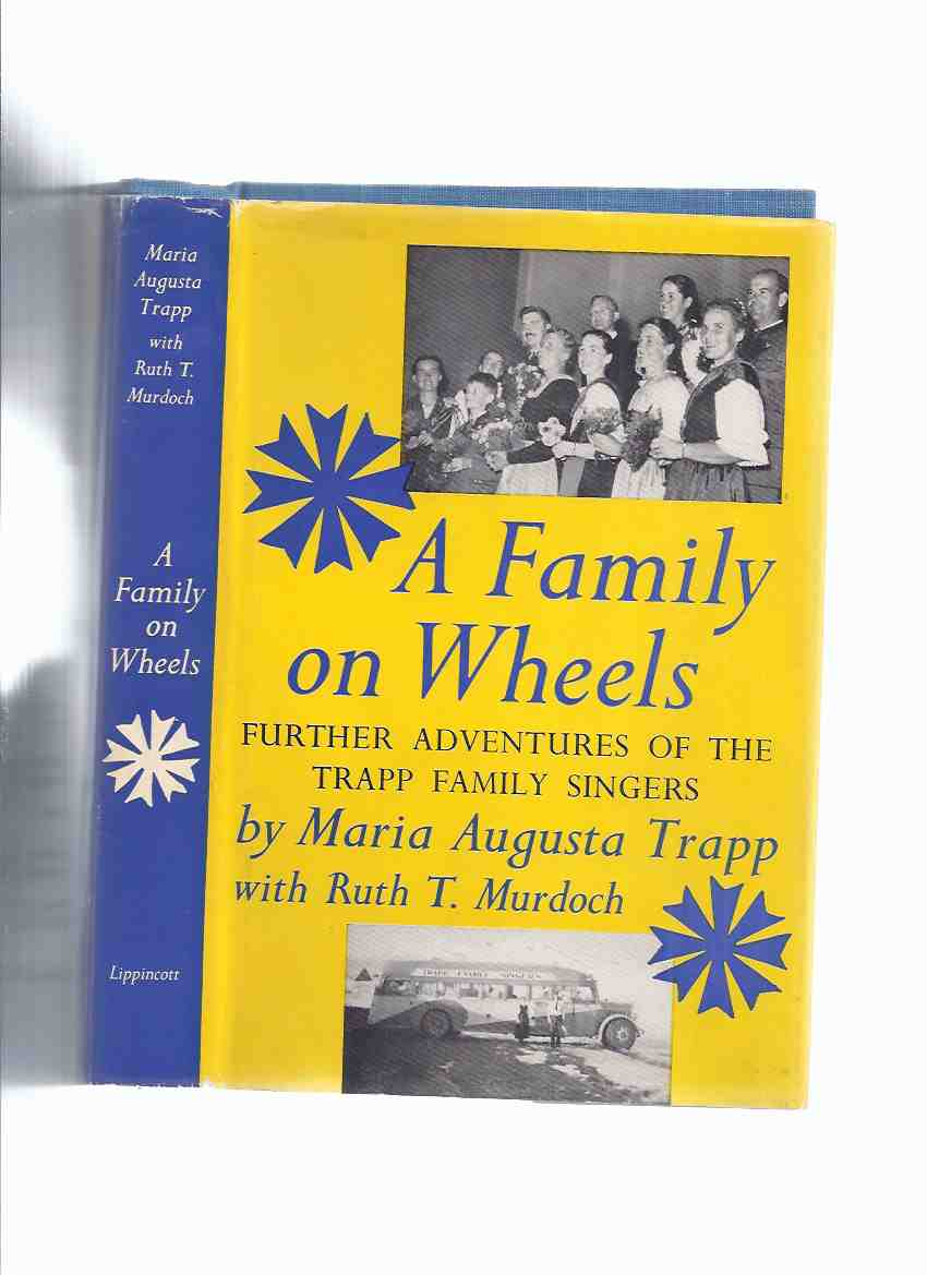 Image for A Family on Wheels:  Further Adventures of the Trapp Family Singers -by Maria Augusta Trapp -a Signed Copy ( Maria von Trapp )