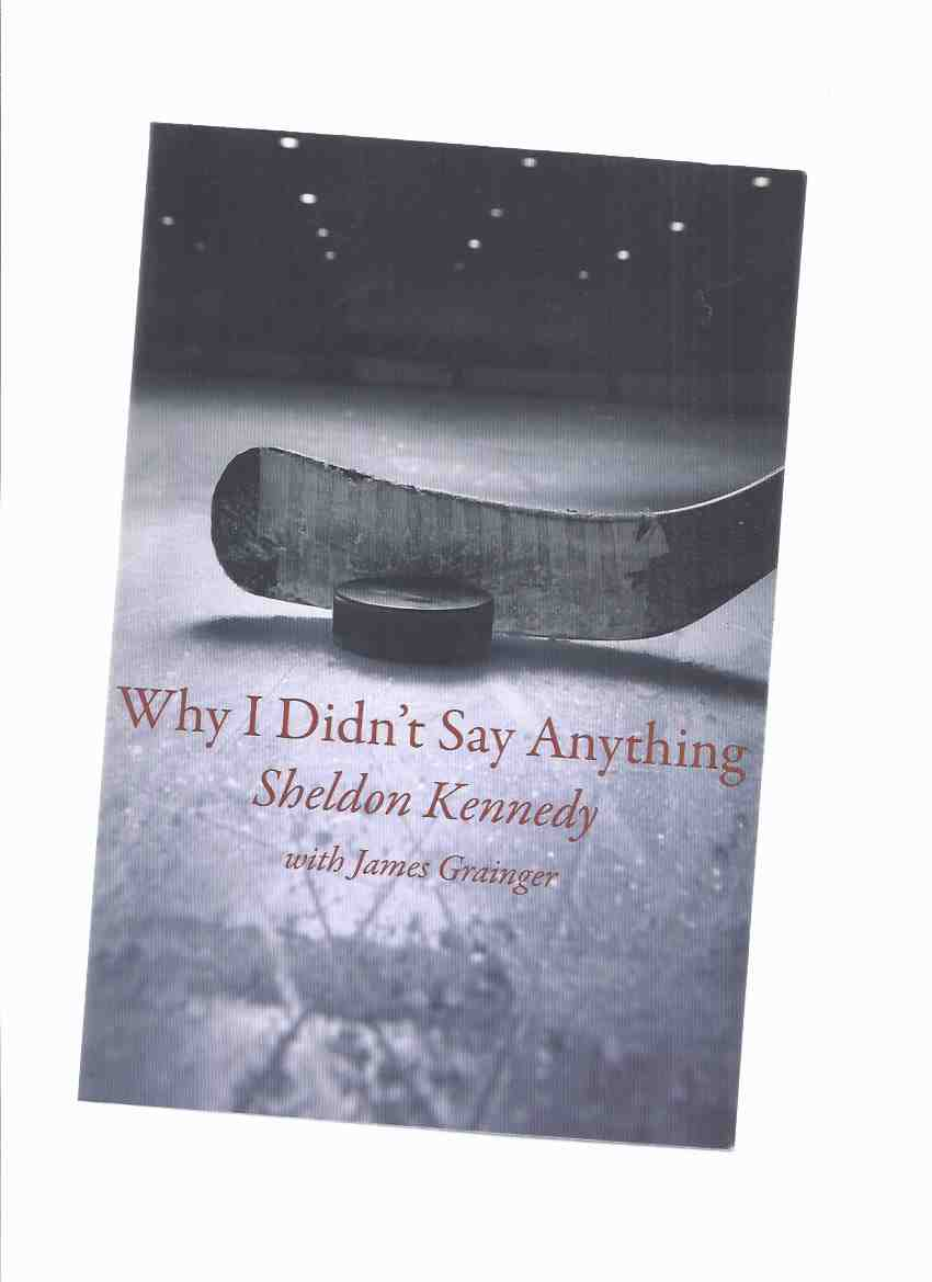 Image for Why I Didn't Say Anything -by Sheldon Kennedy -a Signed Copy