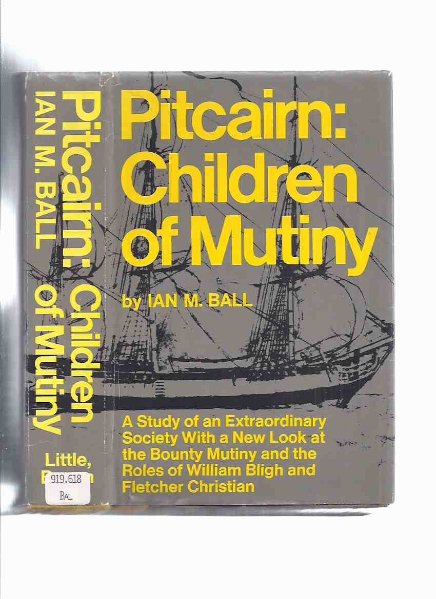 Image for Pitcairn:  Children of Mutiny -a Study of an Extraordinary Society with a New Look at the Bounty Mutiny and the Roles of William Bligh and Fletcher Christian ( Pitcairn Island )