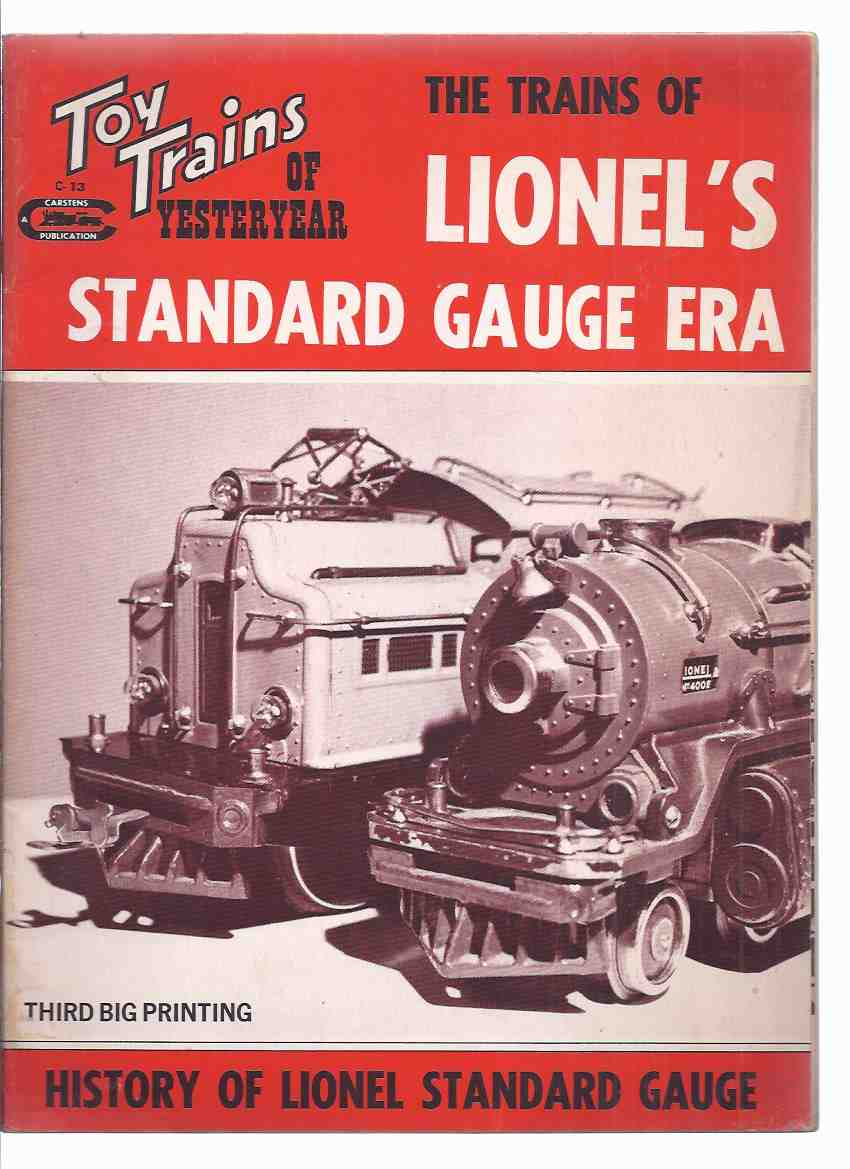 Image for The Trains of Lionel's Standard Gauge Era - History of Lionel Standard Gauge, Toy Trains of Yesteryear ( Rail-Craft Library )
