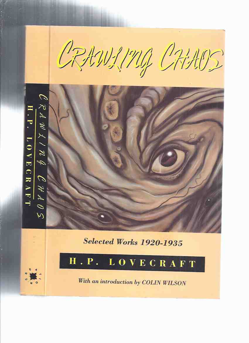Image for Crawling Chaos:  Selected Works, 1920 - 1935 -by H P Lovecraft, Intro By Colin Wilson (inc;  Dunwich Horror; Outsider; Herbert West Re-Animator; Call of Cthulhu; Shadow Over Innsmouth; Horror in the Museum; What the Moon Brings; etc)