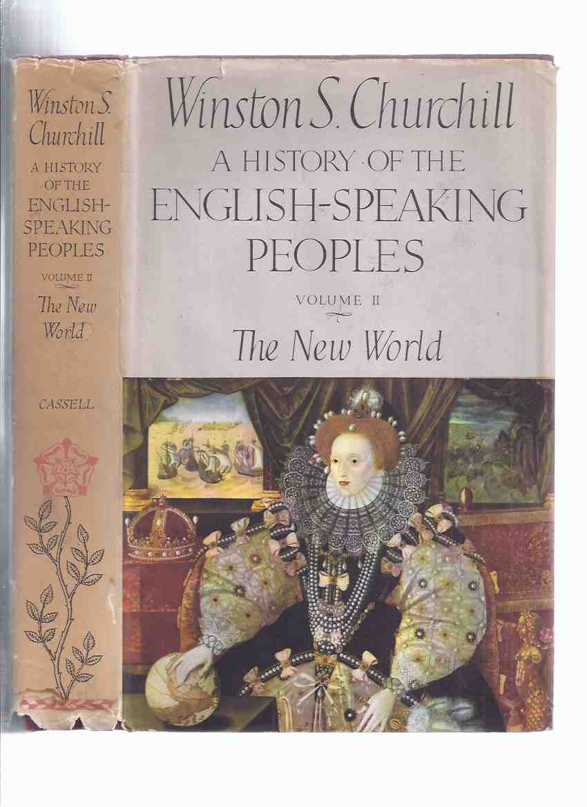 Image for A History of the English Speaking Peoples --- Volume II, The New World -by Winston Churchill  ( Book 2 ) ( UK 1st Edition )