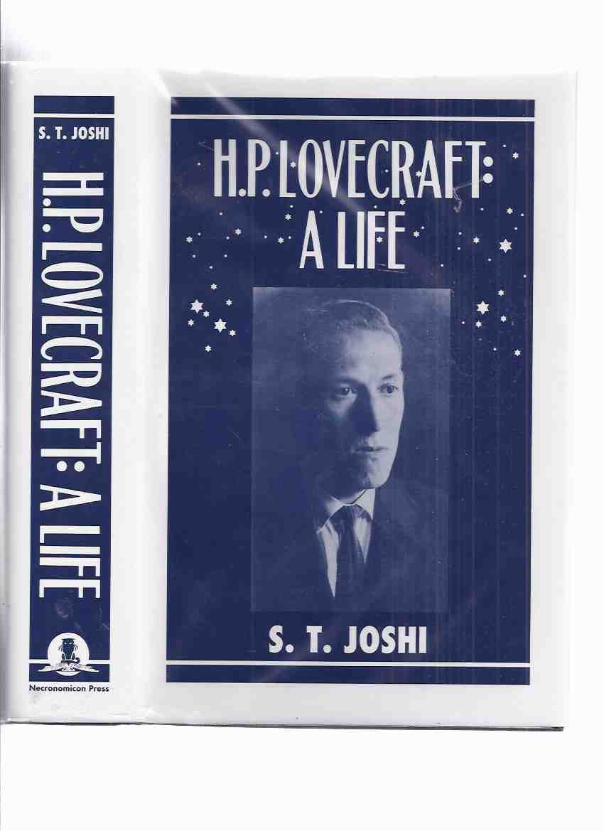 Image for H. P . Lovecraft:  A Life ---by S T Joshi -a Signed Copy (limited to about 250 copies / Necronomicon Press )( Biography )
