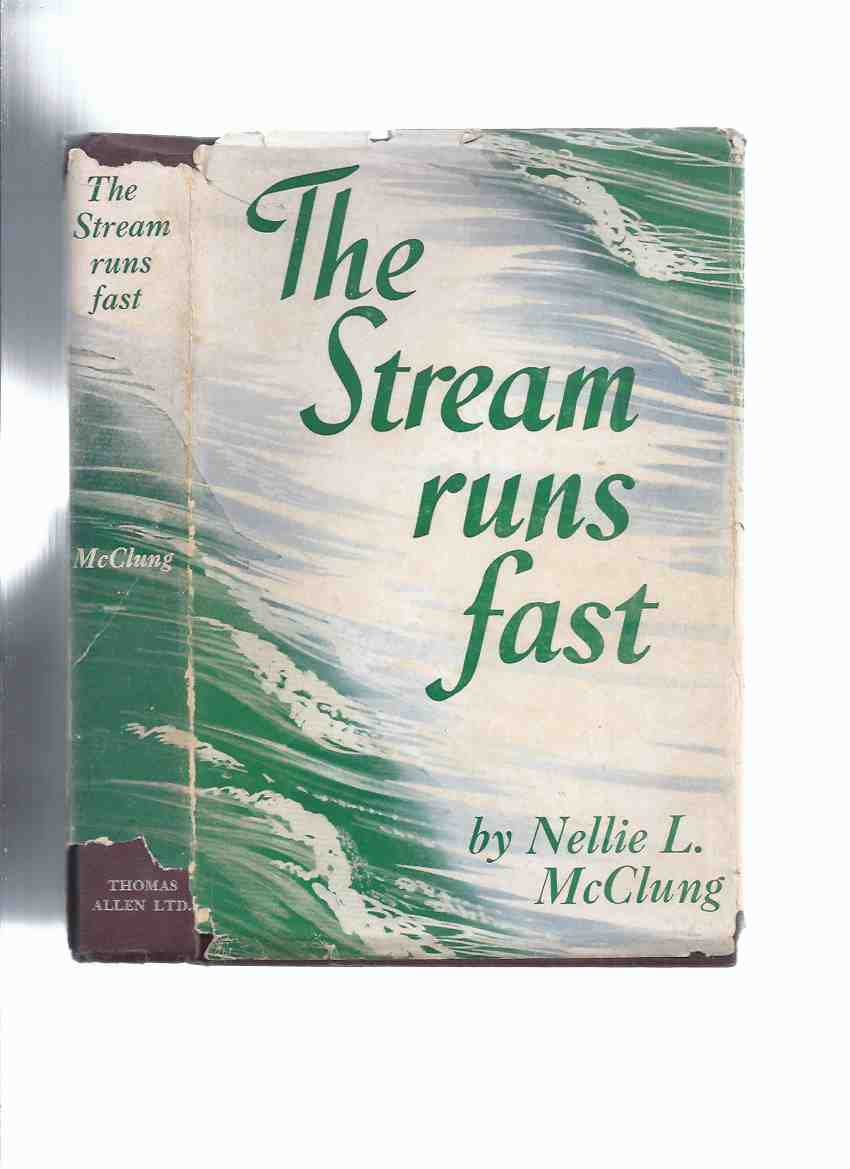Image for The Stream Runs Fast - My Own Story By Nellie McClung ( Autobiography )
