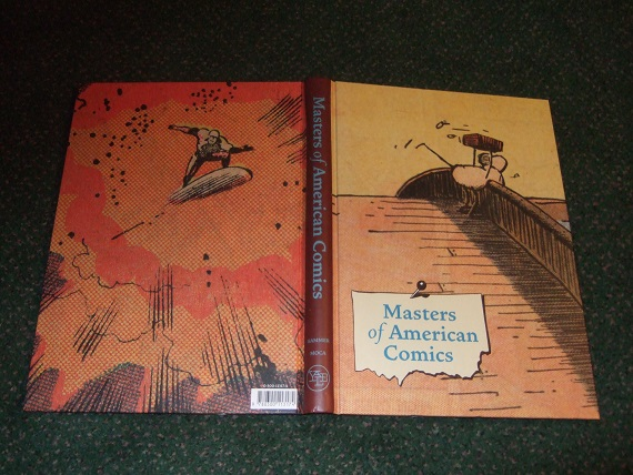 Image for Masters of American Comics (inc.  Winsor McCay; Lyonel Feininger; George Herriman; E C Segar; Frank King; Chester Gould; Milton Caniff; Charles M Schulz; Will Eisner; Jack Kirby; Harvey Kurtzman; Robert Crumb; Art Spiegelman; Gary Panter; Chris Ware )