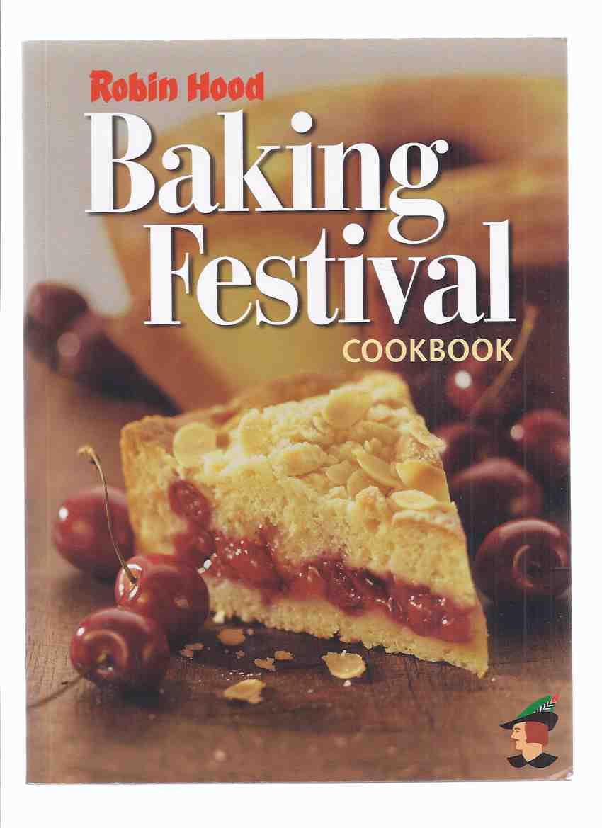 Image for Robin Hood Baking Festival Cookbook ( Robin Hood Flour Cook  Book / Recipes )