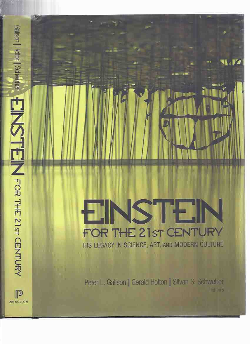 Image for Einstein for the 21st Century: His Legacy in Science, Art, and Modern Culture / Princeton University Press ( Albert Einstein )
