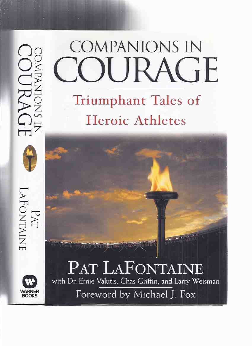 Image for Companions in Courage: Triumphant Tales of Heroic Athletes -by Pat LaFontaine (signed) ( Notah Begay III; Willie O'Ree; Ted Nolan; Vladimir Konstantinov and the Detroit Red Wings; Mario Lemieux; Cam Neely; David Duval; Steve Beuerlein; Esther Kim, etc)