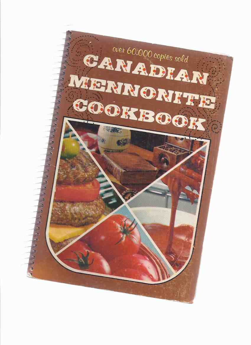 Image for Canadian Mennonite Cookbook ( a Revised Edition of the Altona Women's Institute Cook Book )( Recipes Breads Rolls; Cakes; Frostings Fillings; Cookies; Soups; Salads; meats; Casseroles; Pies; Puddings; Pancakes Waffles; Jams; Pickles; Canning; Candies )