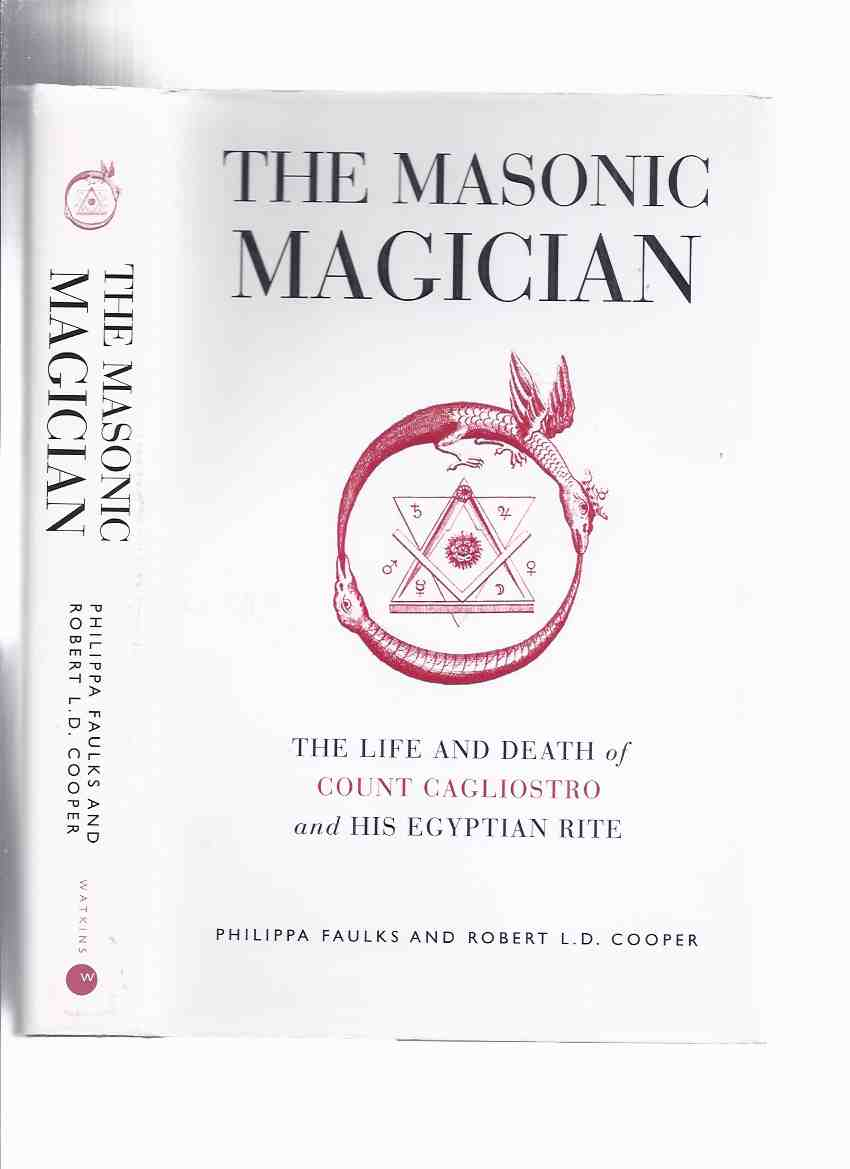 Image for The Masonic Magician:  The Life and Death of Count Cagliostro and His Egyptian Rite ( Count Alessandro di Cagliostro was the alias of the occultist Giuseppe Balsamo )( Freemasons, Masons; Freemasonry )