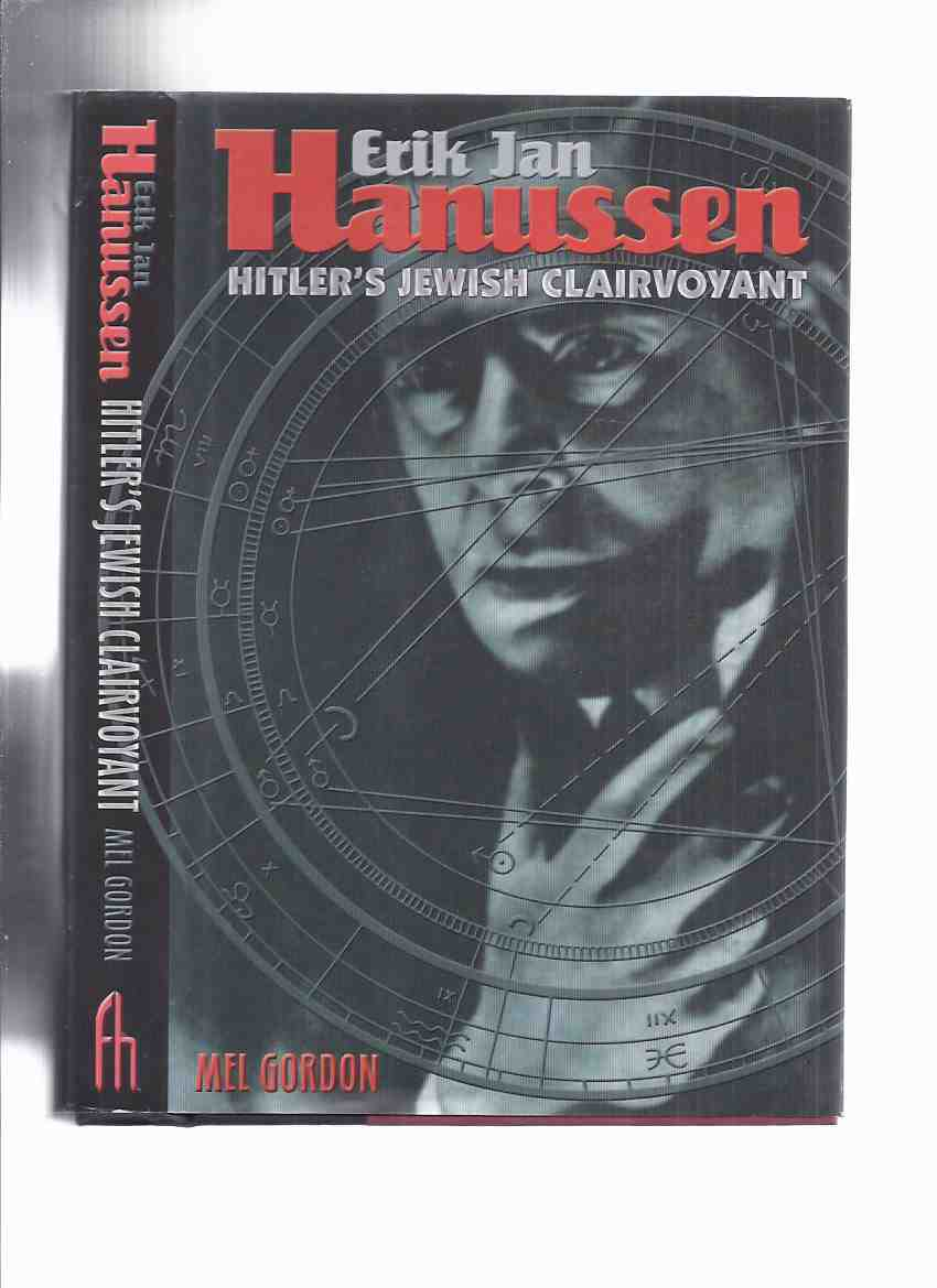 Image for Erik Jan Hanussen:  Hitler's Jewish Clairvoyant  -by Mel Gordon ( Adolf Hitler and Nazism and the Occult )