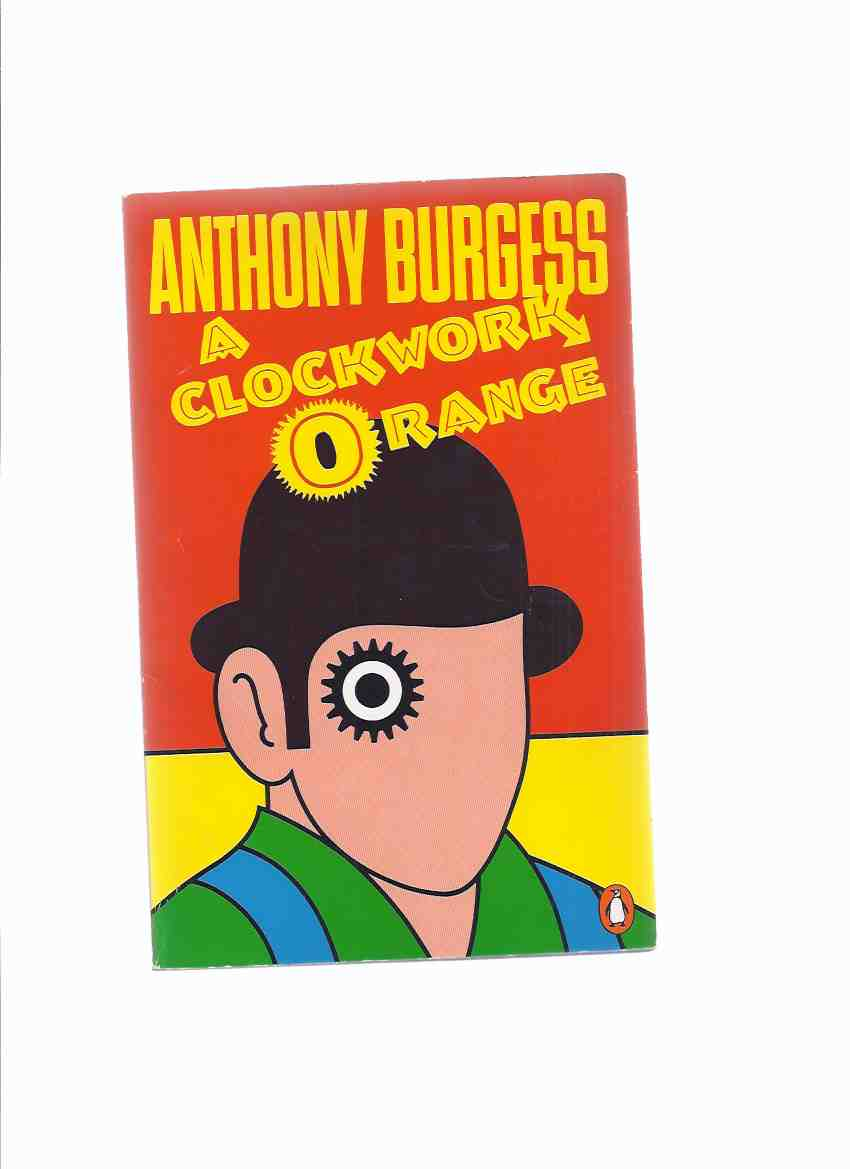 Image for A Clockwork Orange -by Anthony Burgess (includes the 7th Chapter )