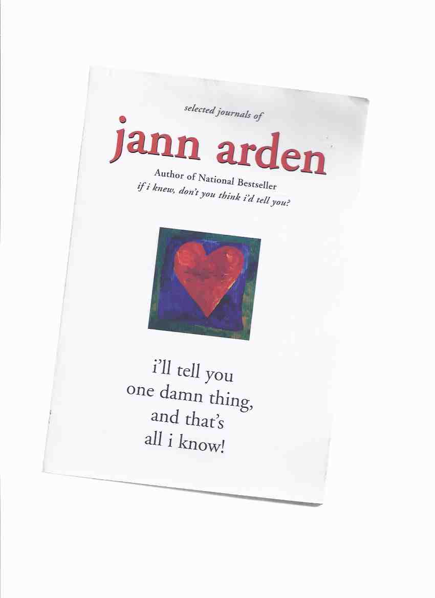 Image for i'll tell you one damn thing, and that's all i know:  Selected Journals of Jann Arden -by Jann Arden -a Signed Copy