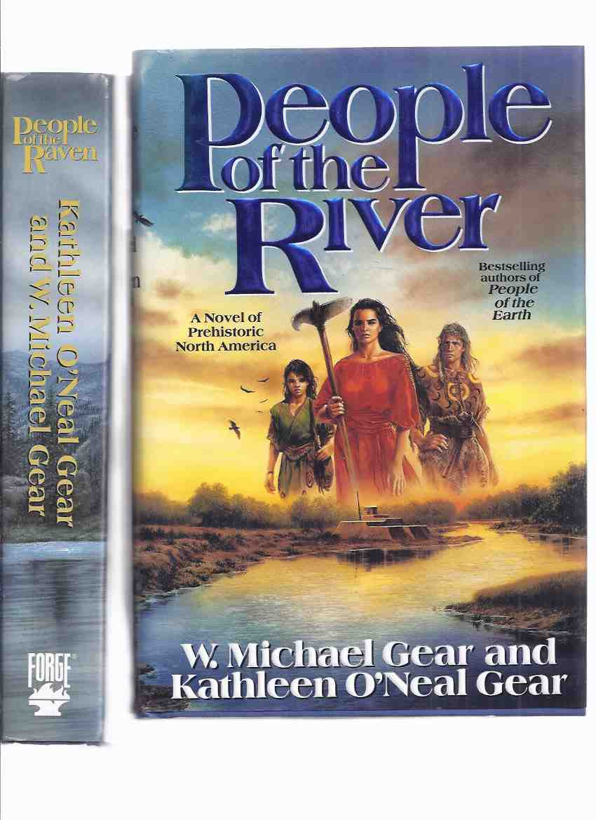 Image for People of the River ---with People of the Raven -by Kathleen and Michael Gear (signed by both) -- Book 4, and 12 of the Prehistoric America Series -2 Volumes  ( The First North Americans )